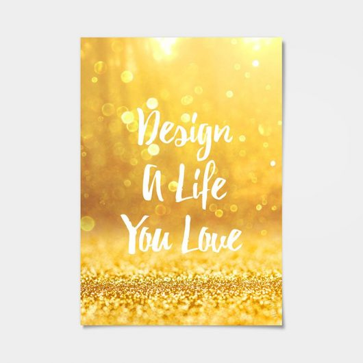 Design A Life You Love | Wall Art Print • Made Wanderful