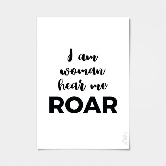I Am Woman Hear Me Roar Quote Art Print • Made Wanderful