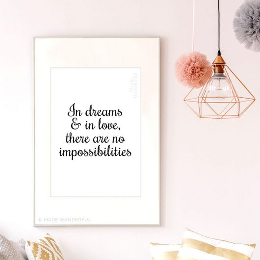 In Dreams And In Love, There Are No Impossibilities | Art Print | Dreams, True Love, Relationships • Made Wanderful