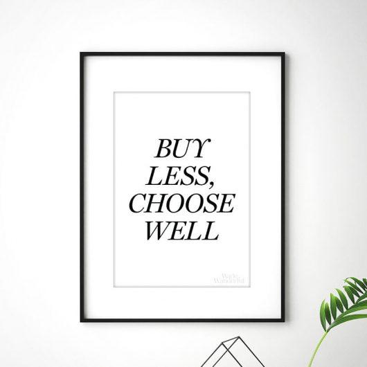 Buy Less Choose Well   art print   minimalism   essentialism • Made Wanderful