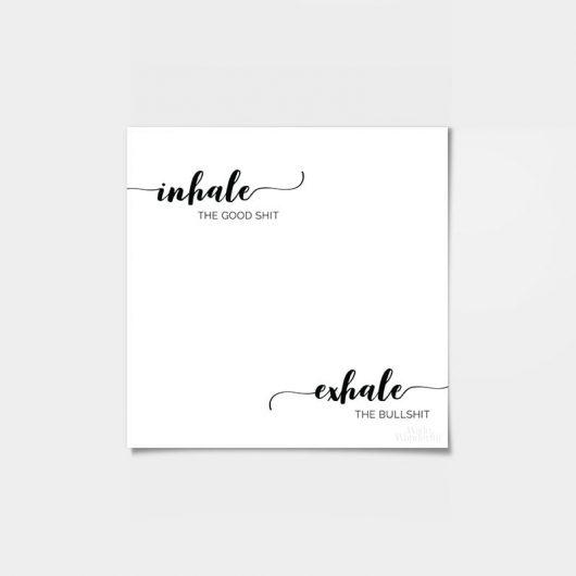 Inhale the Good Shit Exhale the Bullshit | Art Print • Made Wanderful