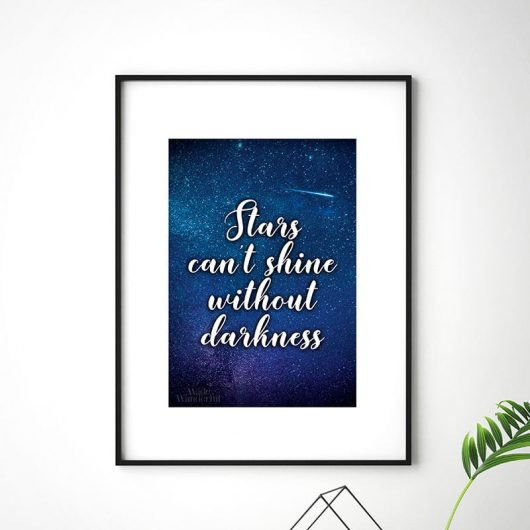 Stars can't shine without darkness | Art Print • Made Wanderful