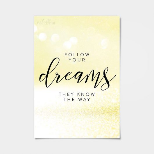 Follow your dreams they know the way | Art print • Made Wanderful